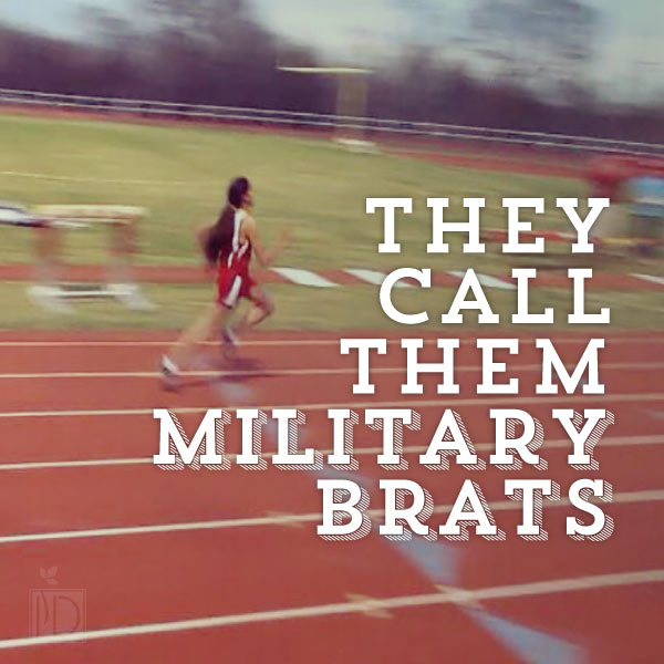"They call them ""military brats."" I call them ""better than most."""