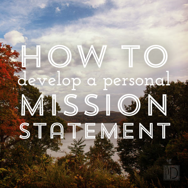 How to Develop a Personal Mission Statement