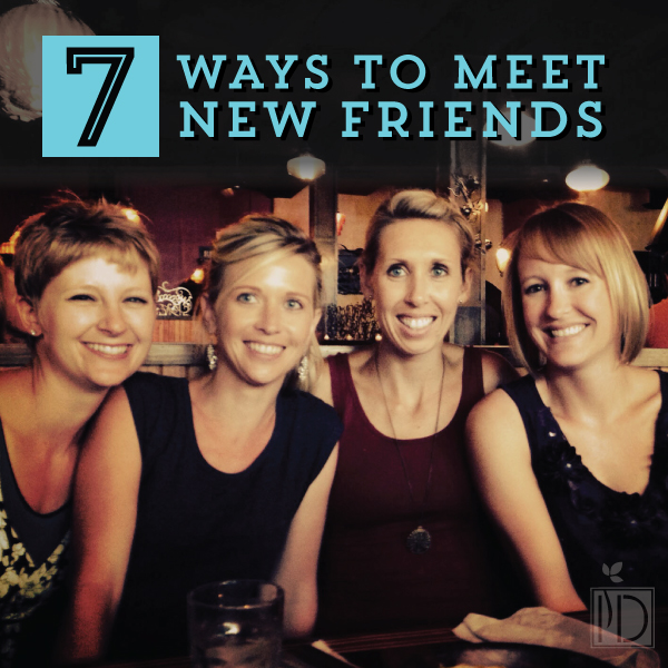 Seven Ways To Meet New Friends