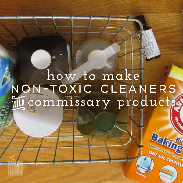 How To Make Non-Toxic Cleaners with Commissary Products