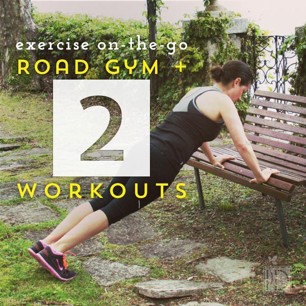 Exercise On-the-Go:  Road Gym + Two Workouts
