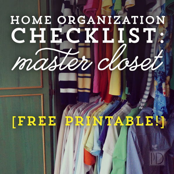 Home Organization Checklist:  Master Closet (free printable checklist )