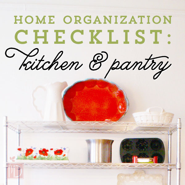 Home Organization Checklist:  Kitchen & Pantry