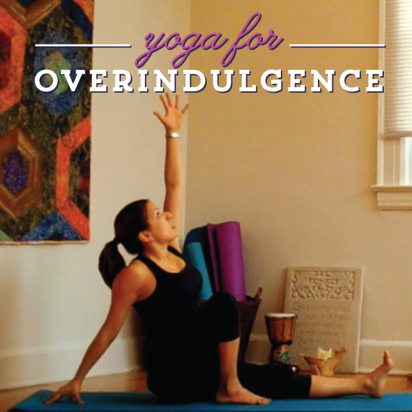 Yoga for Overindulgence