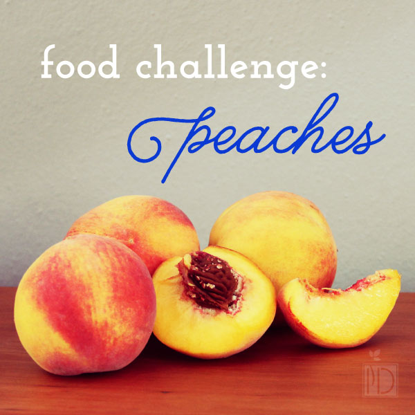 Food Challenge: Peaches