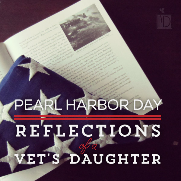 Pearl Harbor Day: Reflections of a Vet's Daughter