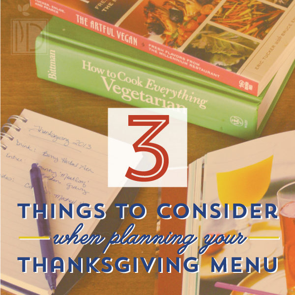 Three Things to Consider When Planning a Thanksgiving Menu