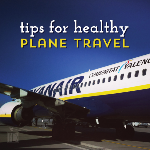 Tips for Healthy Plane Travel