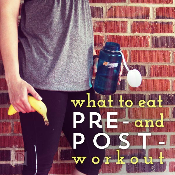 What to Eat Pre- and Post- Workout