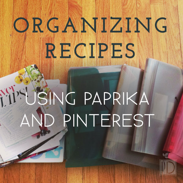 Organizing Recipes using Paprika and Pinterest
