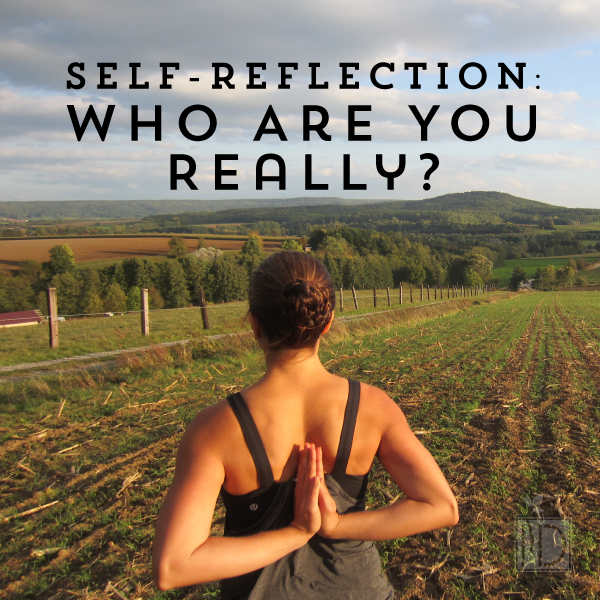 Self-Reflection: Who Are You Really?