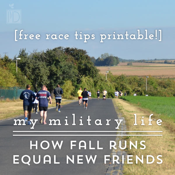 My Military Life: How Fall Runs = New Friends! - This fall use running as an excuse to meet and make new milspouse friends.