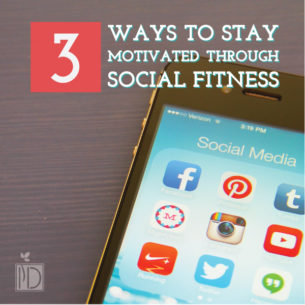 Three Ways to Stay Connected Through Social Fitness
