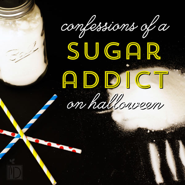 Confessions of a Sugar Addict on Halloween