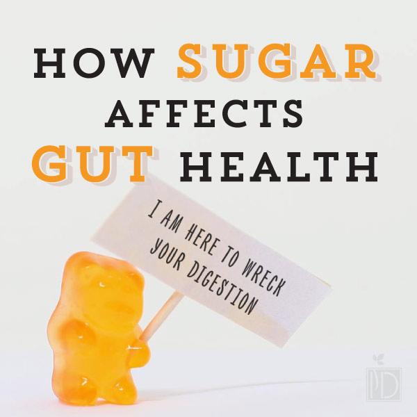 How Sugar Affects Gut Health