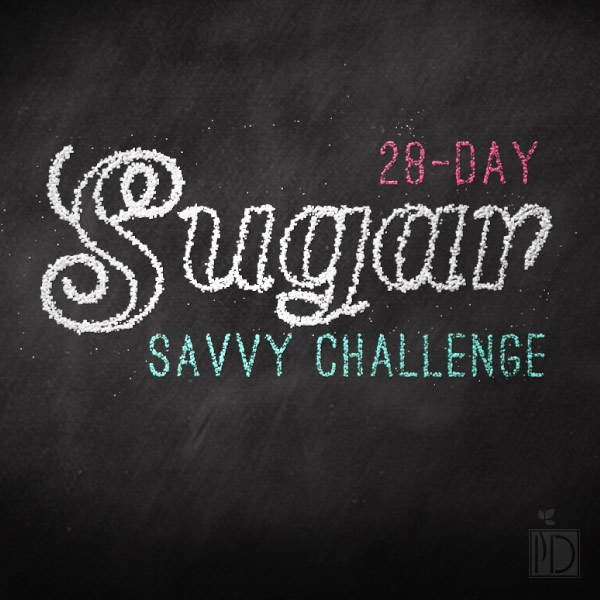 Twenty-Eight Day Sugar Savvy Challenge