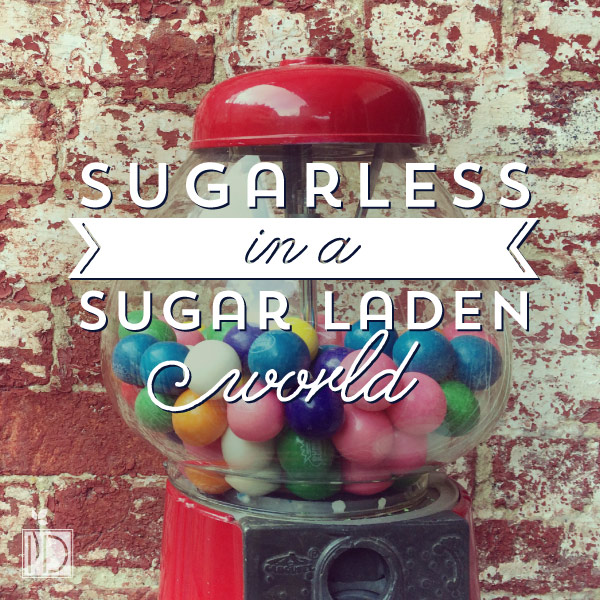 Sugarless in a Sugar Laden World