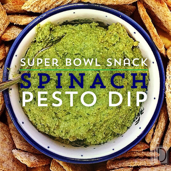 Healthy Super Bowl Snack:  Vegan Spinach Pesto Dip
