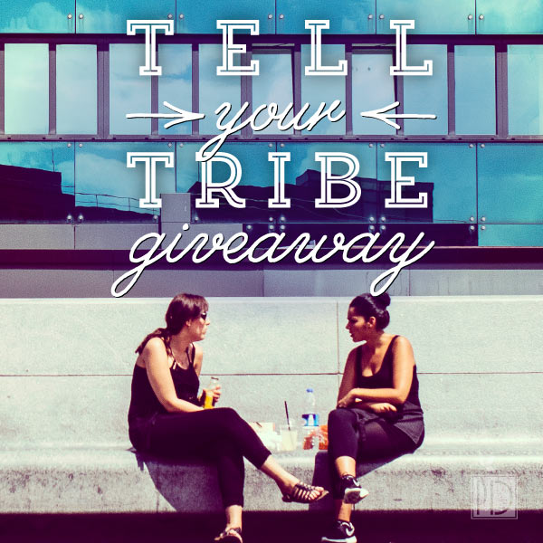 Tell Your Tribe Giveaway