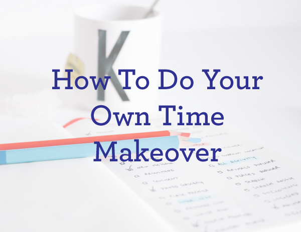 Lauren Vanderkam's time makeover guide