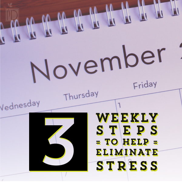 Three Weekly Steps to Help Eliminate Stress