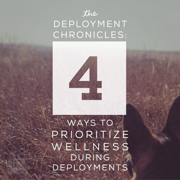 Four Ways to Prioritize Wellness During Deployments