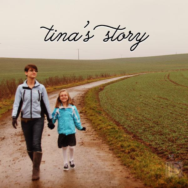 Why:  Tina's Story