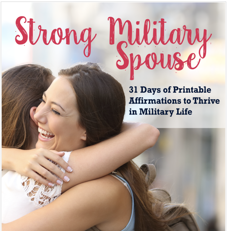 Strong military spouses digital download - Free printable featuring 31 days of affirmations to thrive in military lifecourtesy of The Military Wife and Mom