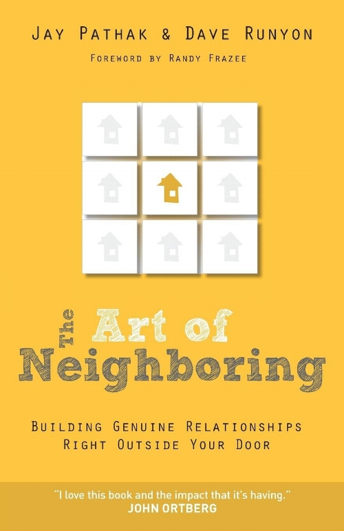 The Art of Neighboring: Building Genuine Relationships Right Outside Your Door by Jay Pathak and Dave Runyon - Topics: Relationships, PCSingDrawing on the success of their own church campaign, two pastors help readers learn to value, respect, and care for the people who live in their neighborhoods.