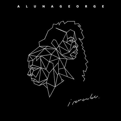 Alunageorge -I Remember