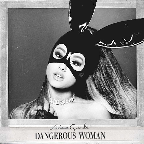 Ariana Grande -Dangerous Woman