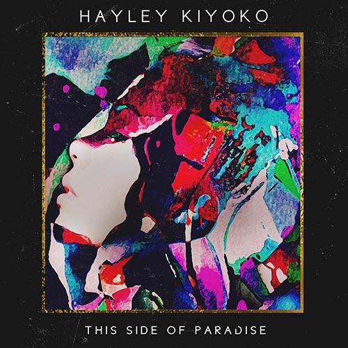 Hayley Kiyoko - This Side of Paradise