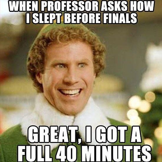 Finals are HERE! The Accounting Society wishes every student the best of luck. Soon finals will be over and you can sleep for 20 hours straight.