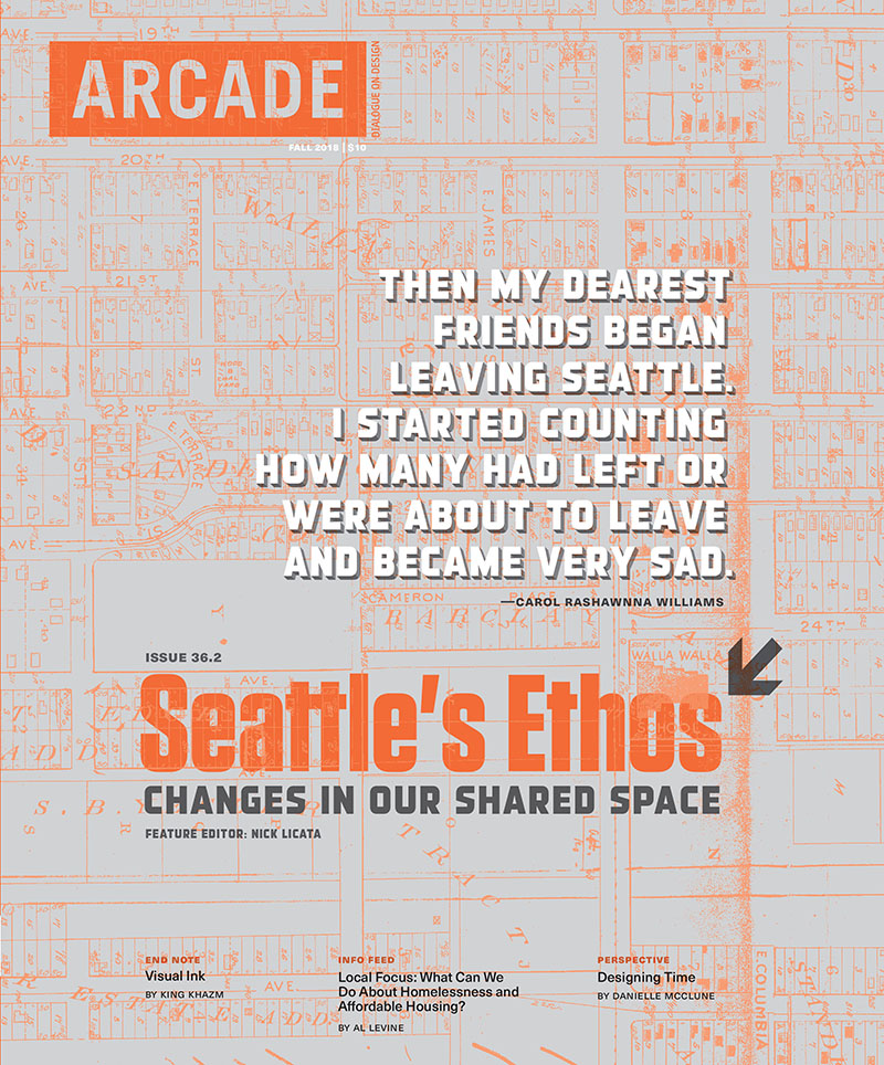Issue 36 2 | Seattle's Ethos: Changes in our Shared Space (Fall 2018)