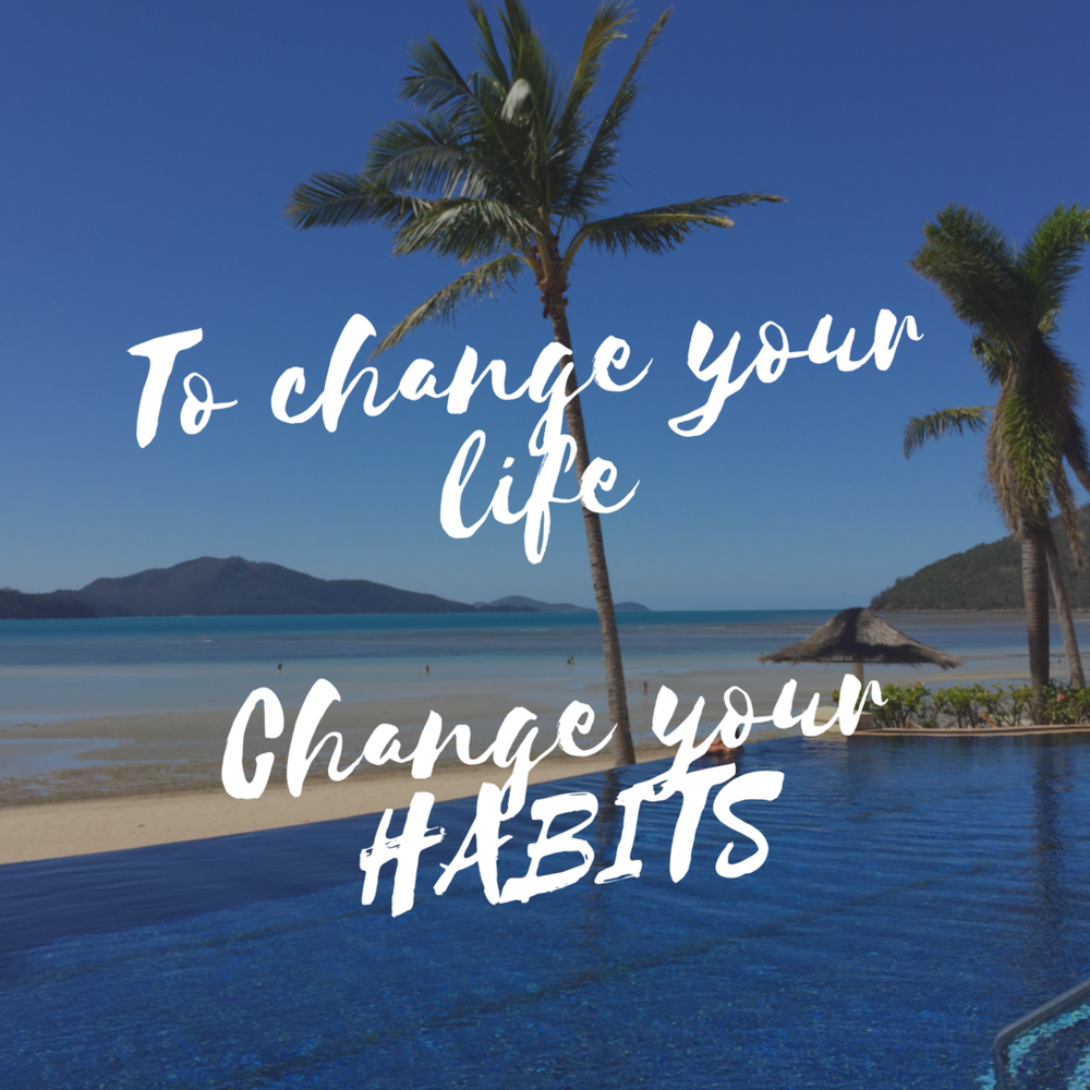 To change your lifeChange your HABITS.png