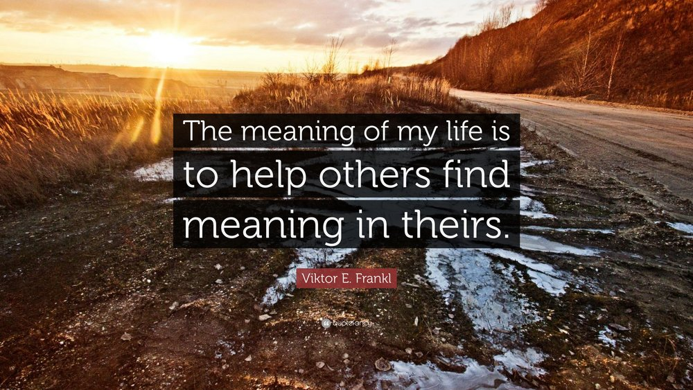 387446-Viktor-E-Frankl-Quote-The-meaning-of-my-life-is-to-help-others.jpg