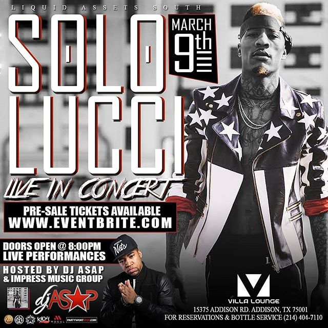 Thursday March 9th @SoloLucci #LiveInConcert @VillaLoungeDallas Sounds by @DJAsap_YMG hosted by @ImpressMusicGroup Tickets available at www.partywontstop.com powered by Liquid Assets South . . . #PartyWontStop #PartyWontStopLive #SoloLucci #DJASAP #ImpressMusicGroup #DallasTX #LuquidAssetsSouth