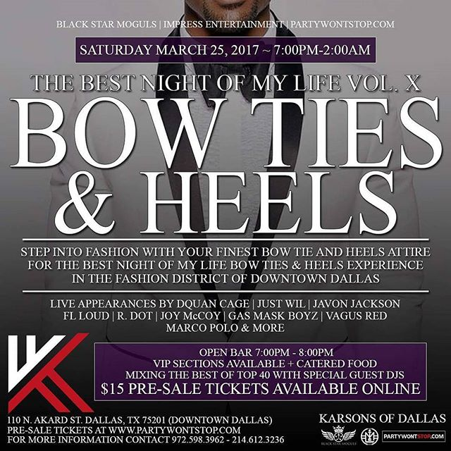 "Saturday March 25th ""Bow Ties and Heels Affair"" @KarsonsofDallas (110 N Akard St. Dallas, TX) $15 Pre-Sale Tickets Online . . . Doors open 7pm-12, Open Bar (Complimentary Drinks) 7pm-8pm, Live Performances and Guest Appearances . . . Submit your events at www.partywontstop.com . . . #bowtiesandheels #bowties #heels #karsonsofdallas #blackstarmoguls #impressentertainment #partywontstop #partywontstoplive #dallashiphop #uptowndallas  #dallasmusic #dallasartist #tripled #dallas #dfw #fortworth #dallastx #dallasbars #dallasclubs #dallasparties #dallasparty #dallasupscale #dfwparties #downtowndallas #dallasfashion #dallasnews #dallasmodels #dallasbusiness #advertisewithus #submityourevents"
