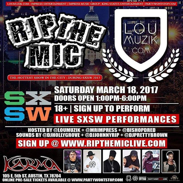Today March 18th @RipTheMicLive @LouMuzikLive #SXSW Showcase & Competition [1pm-6pm] @ Karma Lounge (105 E. 5th St. Austin, TX) . . . Free Tickets and Artist Registration at RIPTHEMICLIVE.COM powered by @LouMuzik @MrImpress @ImpressEnt @KingStatusEntertainment & associates . . . Submit your events at www.partywontstop.com . . . #ripthemic #ripthemiclive #showcase #competition #signup #artist #talent #music #sxswshowcase #sxsw2017 #do512 #austintx #dallasartist #austinartist #houstonartist #texasartist #producers #djs #hiphop #rap #loumuzik #loumuziklive #mrimpress #impressentertainment #impressent #kinglish #kingstatusentertainment #partywontstop #submityourevent