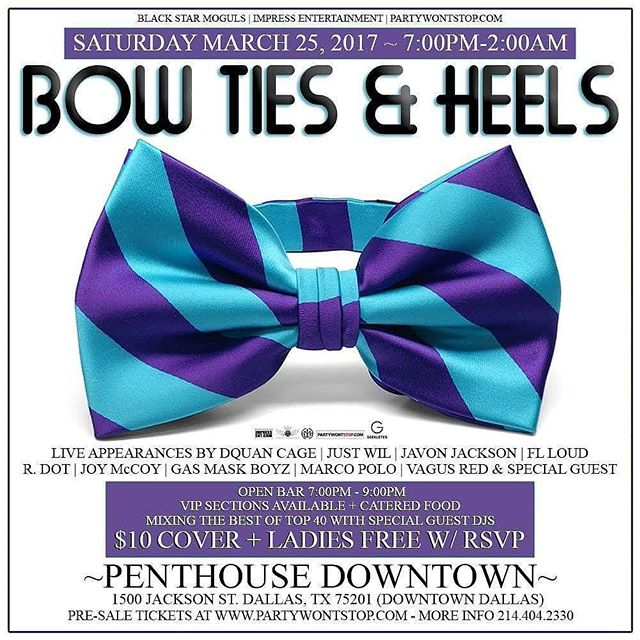 "{{{Venue Has Changed}}} Tonight ""Bow Ties and Heels Affair"" at Penthouse Downtown (1500 Jackson St. Dallas, TX) $10 Cover + Ladies Free w/ RSVP . . . Doors open 7pm-2am, Open Bar 7pm-9pm, Live Performances and Guest Appearances . . . Submit your events at www.partywontstop.com . . . #bowtiesandheels #bowties #heels #penthousedallas #blackstarmoguls #impressentertainment #partywontstop #partywontstoplive #dallashiphop #uptowndallas  #dallasmusic #dallasartist #tripled #dallas #dfw #fortworth #dallastx #dallasbars #dallasclubs #dallasparties #dallasparty #dallasupscale #dfwparties #downtowndallas #dallasfashion #dallasnews #dallasmodels #dallasbusiness #advertisewithus #submityourevents"