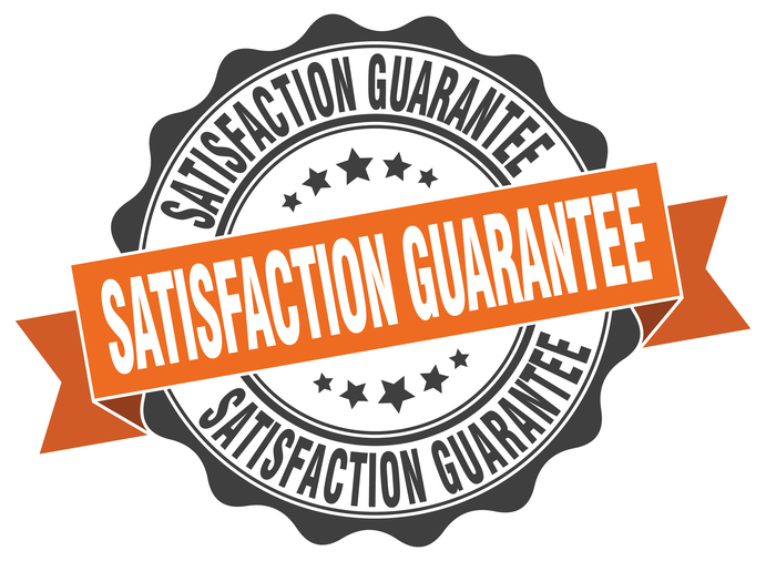 30-Day Guarantee  If you're not 100% satisfied with your purchase, we'll do whatever is necessary to fix the problem, or give you your money back. No Questions Asked!