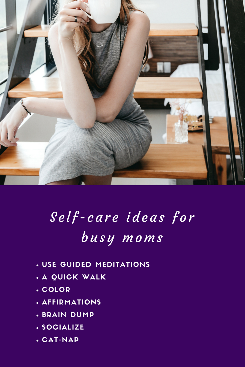 Pin it! Self-care Ideas for a Busy Mom