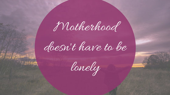 Motherhood doesn't have to be lonely -makeit218.com