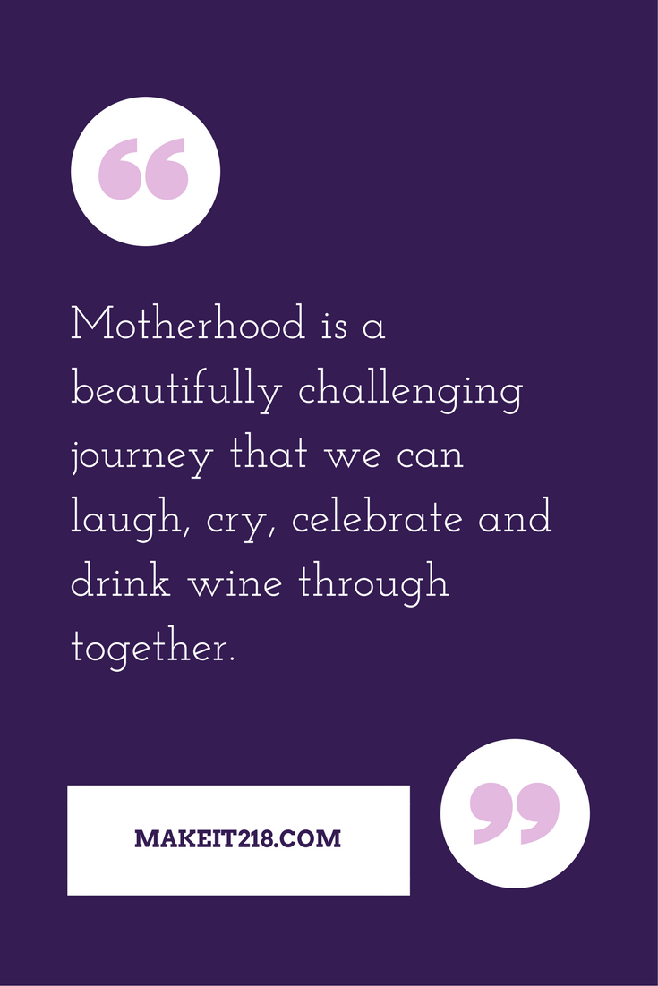 Motherhood is better when we're all working together -makeit218.com