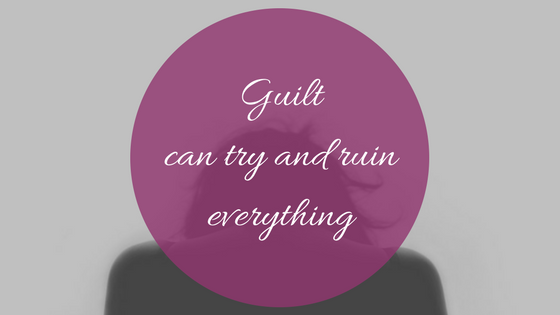 Guilt can try and ruin everything for moms -makeit218.com
