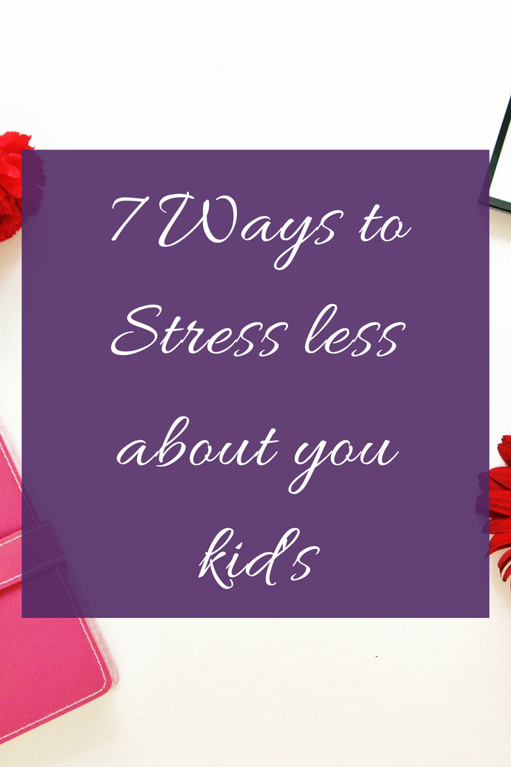 7 Ways you can stress a bit less about your little ones and give yourself some breathing room! -mynameisnotmommy