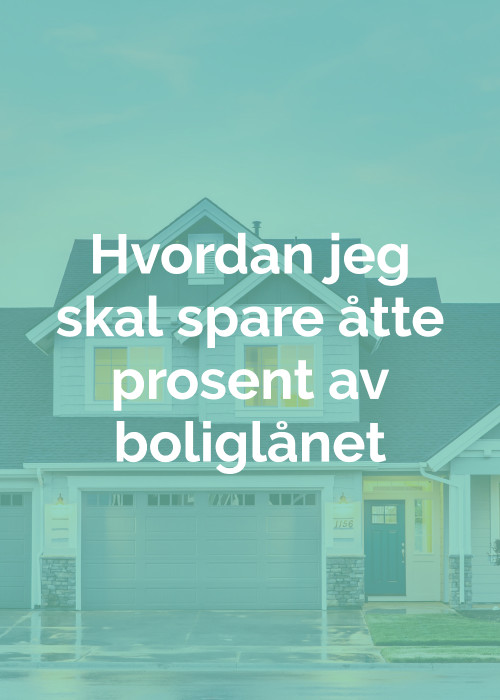 Hvordan_jeg_skal_spare_åtte_prosent_av_boliglånet_Eivind_berg.jpg