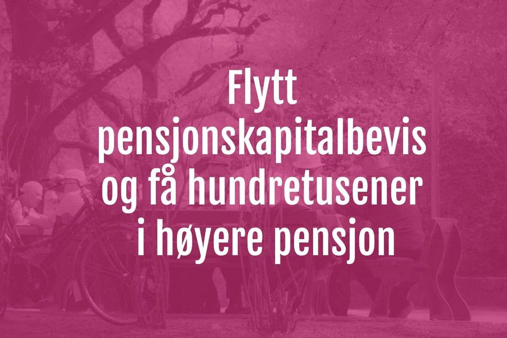 Flytt pensjonskapitalbevis og få høyere pensjon