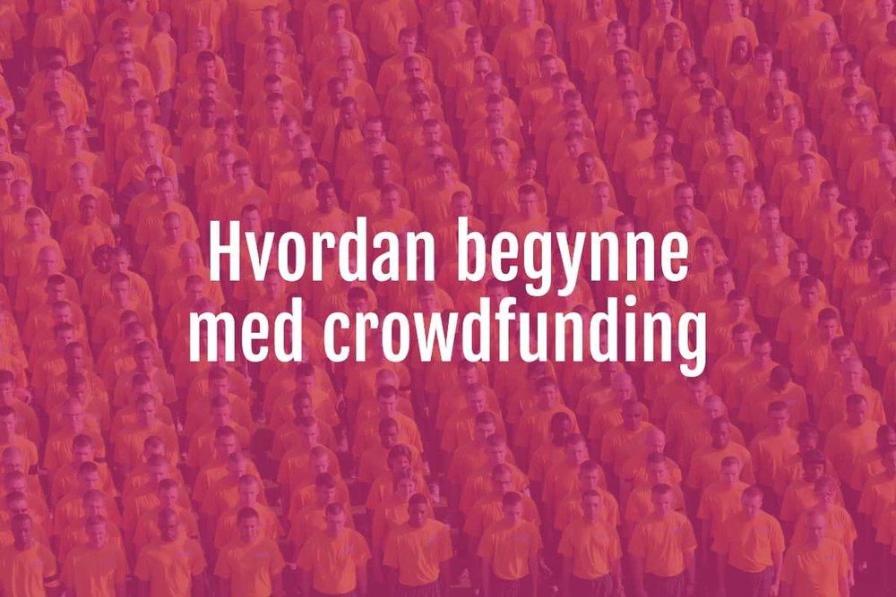 hvordan begynne med crowdfunding