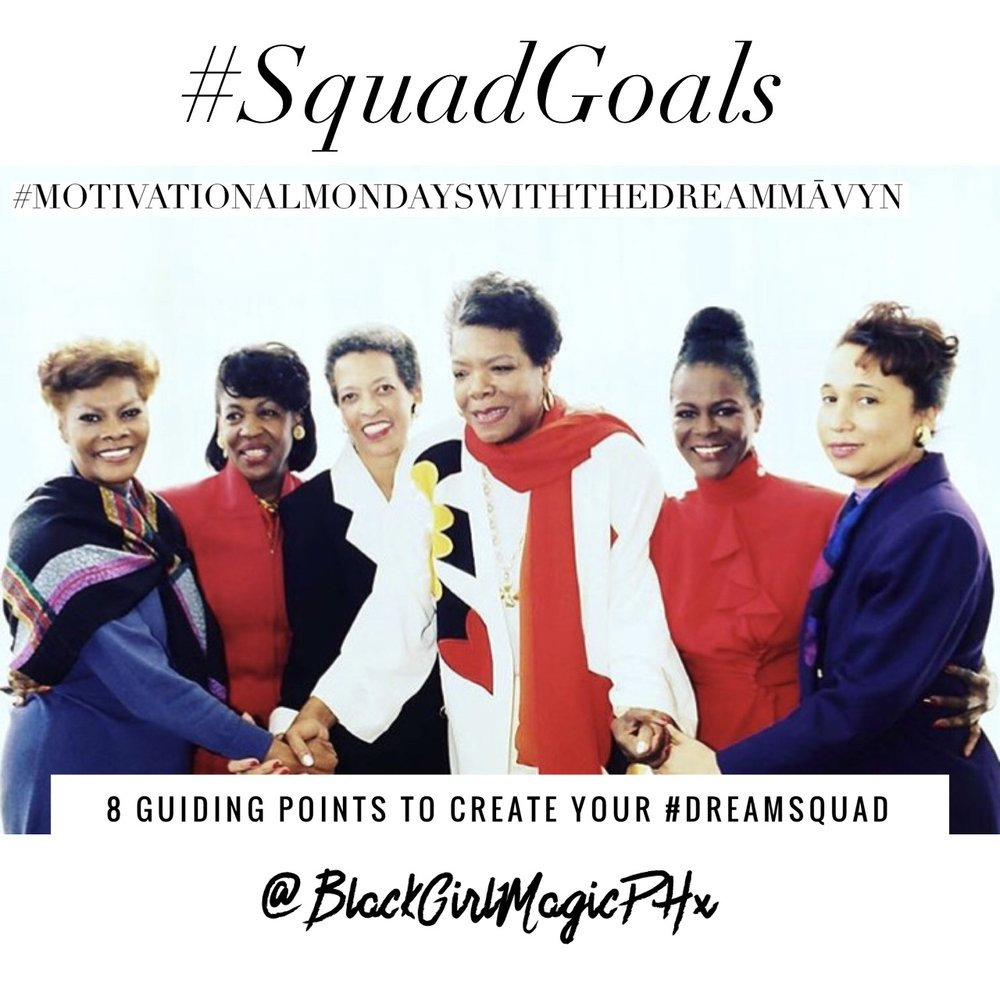 #motivationalmondayswiththedreammāvyn #blackgirlmagicphx #womenshistorymonth #blackwomen #squadgoals #dreamsquad #newseason #intuition #generousity #celebrateblackwomanhood #supportblackwomanhood #teamblackgirl
